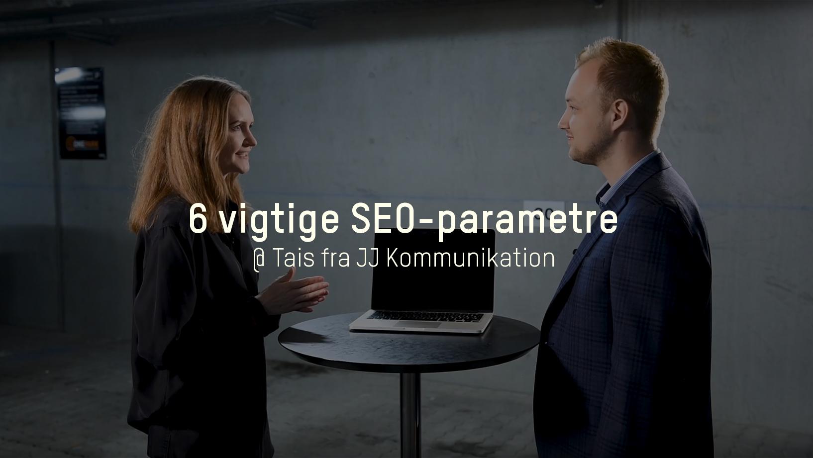 6 vigtige SEO-parametre - JJ Blog | JJ Kommunikation